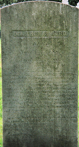 "After his first wife died, Deacon Thomas Judd moved to Northampton, Massachusetts.  On December 2, 1679, Thomas married a widow named Clemence Mason.<br /> <br /> Deacon Thomas Judd died on November 12, 1688, in Northampton, Massachusetts.  He was buried in the Bridge Street Cemetery. <br /> <br /> The headstone of Deacon Thomas Judd is pictured in the image above.  The inscription reads: ""Dea. Thomas Judd Died Nov. 12 1688 aged about 80. He was the ancestor of the New England Judds, and came from England in 1633 or 1634 and settled at Cambridge. He removed to Hartford in 1636, and to Farmington about 1644. He was a deacon of the church at Farmington and a representative to the General Court. After the death of his wife he came to Northampton in 1679 and married a second wife, and lived here until his death in 1688. He left nine children – William, Elizabeth, Thomas, John, Benjamin, Mary, Ruth, Philip and Samuel. Sylvester Judd one of his descendants caused this stone to be erected in 1858.""   <br /> <br /> Sylvester Judd was his grandson and, in 1856,Sylvester published the Judd genealogy:  Thomas Judd and His Descendants."